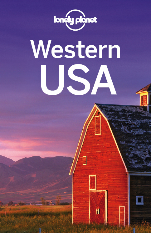 Lonely Planet Western USA By: Alison Bing,Amy C Balfour,Andrew Bender,Brendan Sainsbury,Bridget Gleeson,Carolyn McCarthy,Lisa Dunford,Lonely Planet,Michael Benanav,Sara Benson