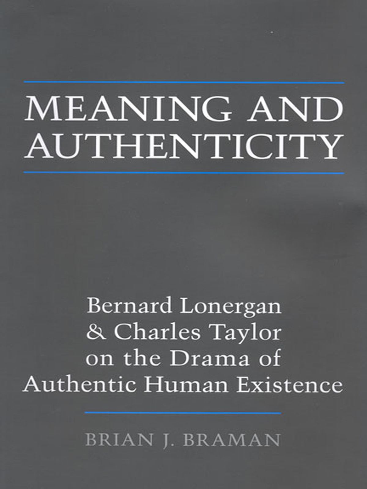 Meaning and Authenticity By: Brian J. Braman