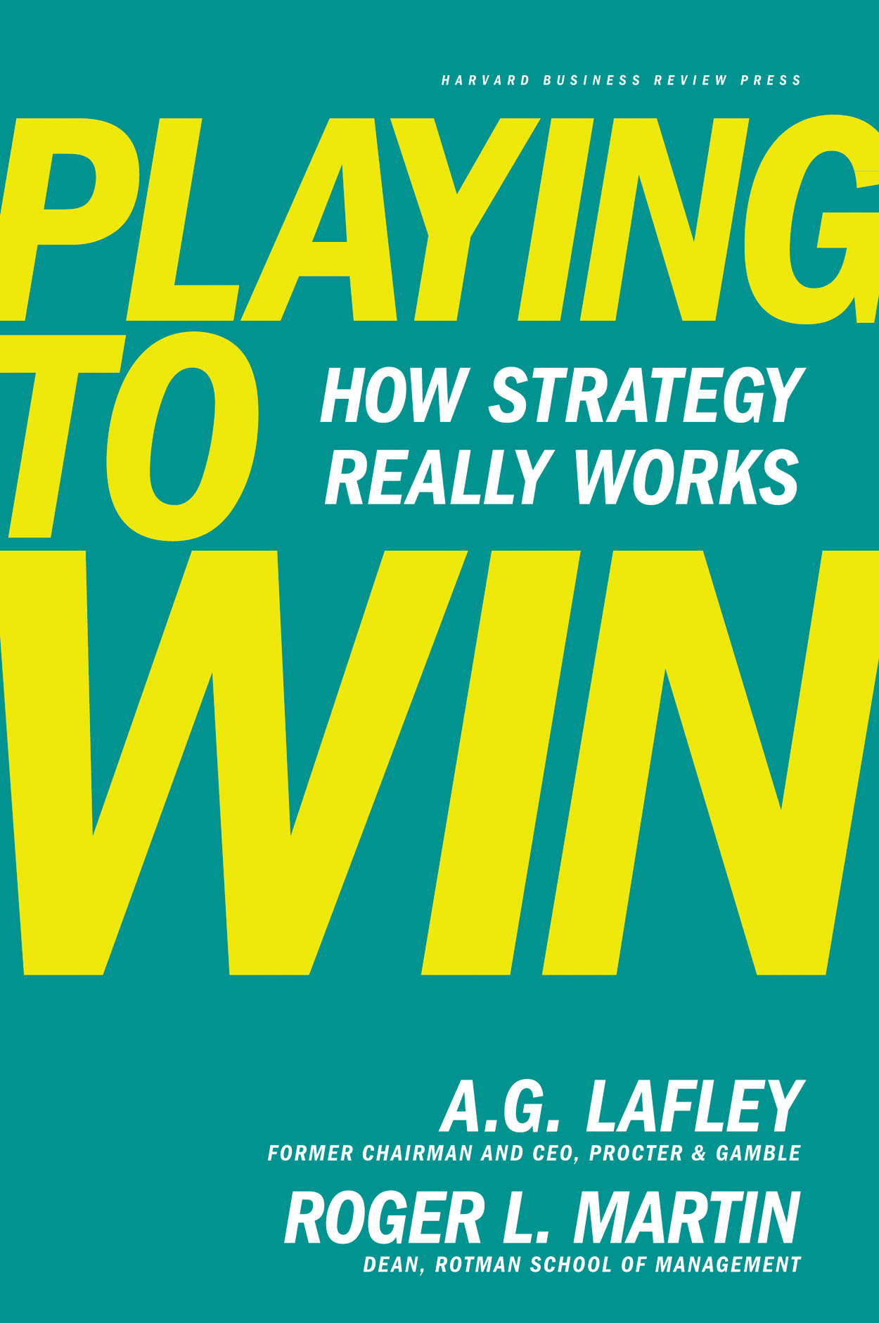 Playing to Win By: A.G. Lafley,Roger L. Martin