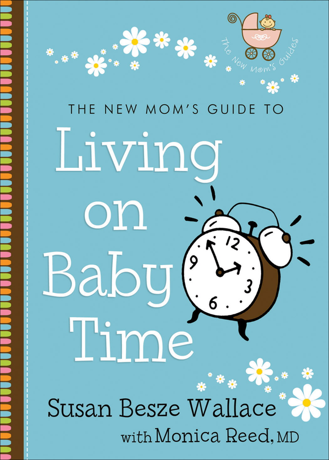 New Mom's Guide to Living on Baby Time, The (The New Mom's Guides)