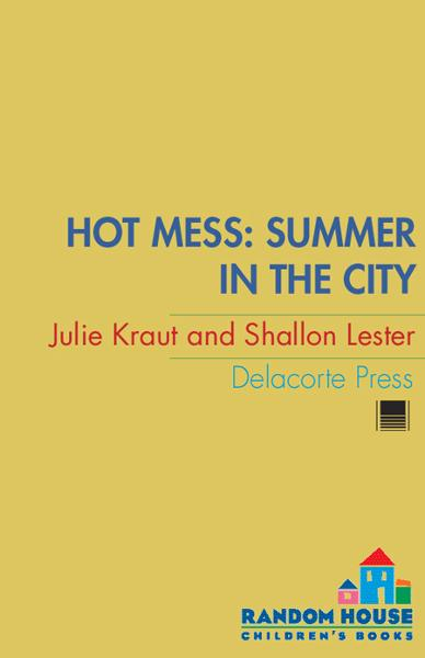 Hot Mess: Summer in the City By: Julie Kraut,Shallon Lester