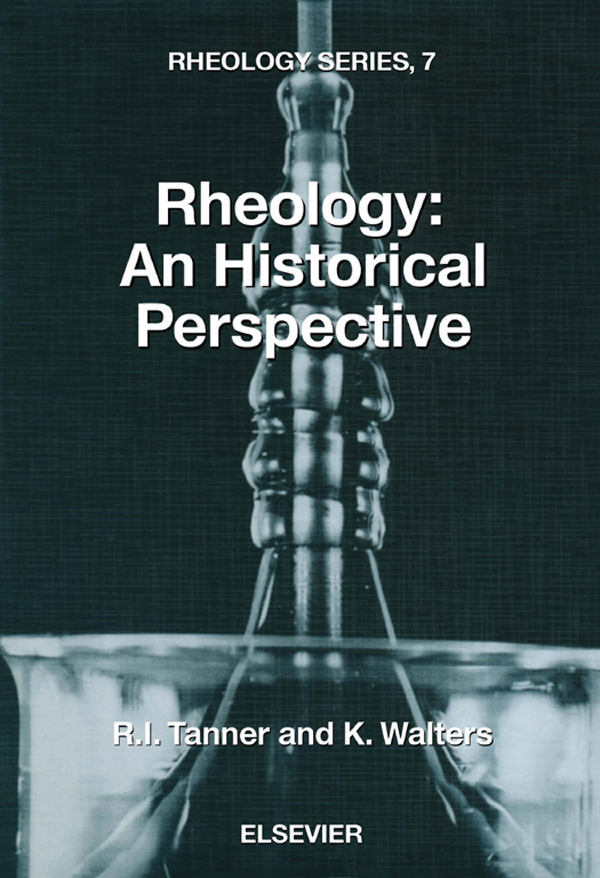 Rheology: An Historical Perspective An Historical Perspective