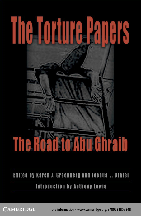 The Torture Papers: The Road to Abu Ghraib By: Greenberg, Karen J.