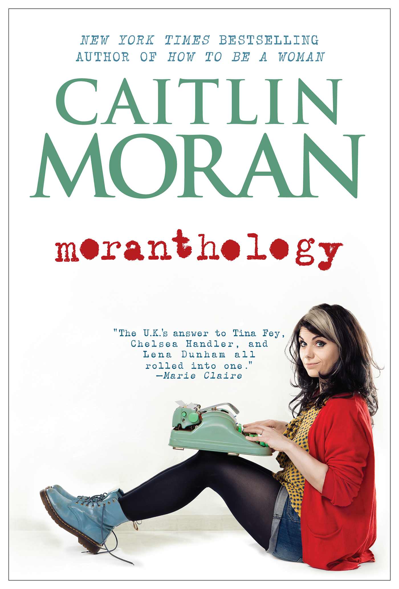 Moranthology By: Caitlin Moran