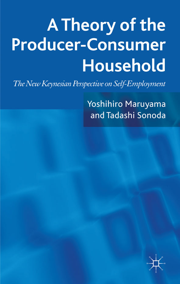 A Theory of the Producer-Consumer Household The New Keynesian Perspective on Self-Employment