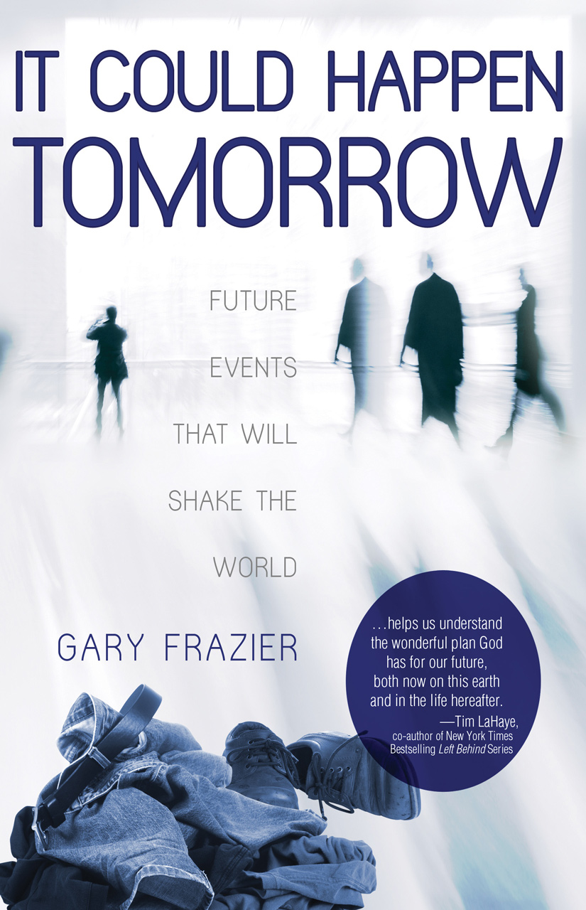It Could Happen Tomorrow By: Gary Frazier