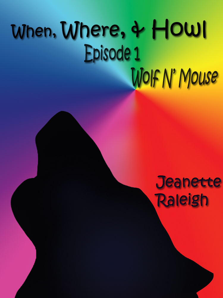 Wolf N' Mouse (Novelette Length) Episode 1 of When, Were, & Howl