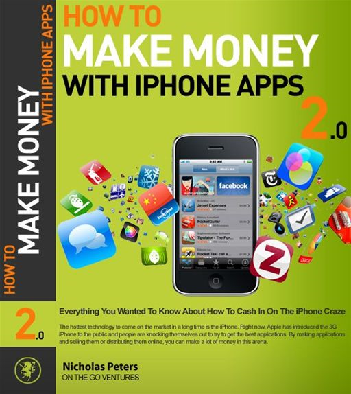 How To Make Money With iPhone Apps By: Nicholas Peters