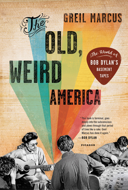 The Old, Weird America By: Greil Marcus