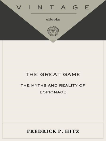 The Great Game By: Frederick P. Hitz