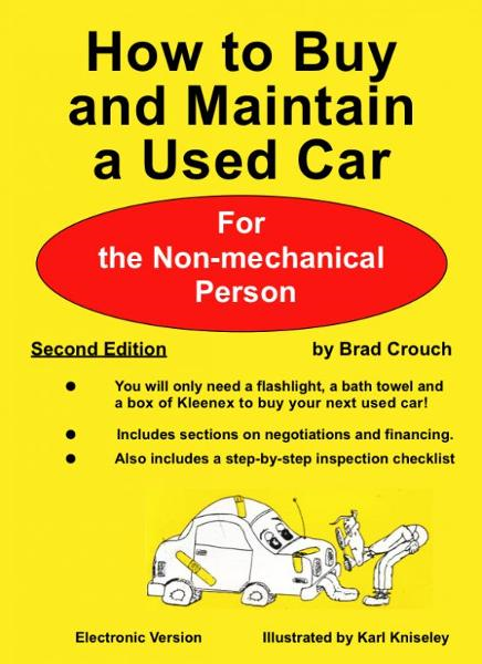 How to Buy and Maintain a Used Car; For the Non-mechanical Person