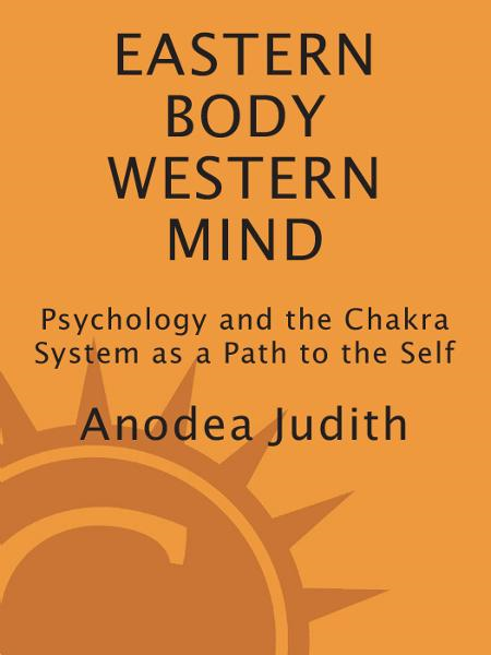 Eastern Body, Western Mind By: Anodea Judith
