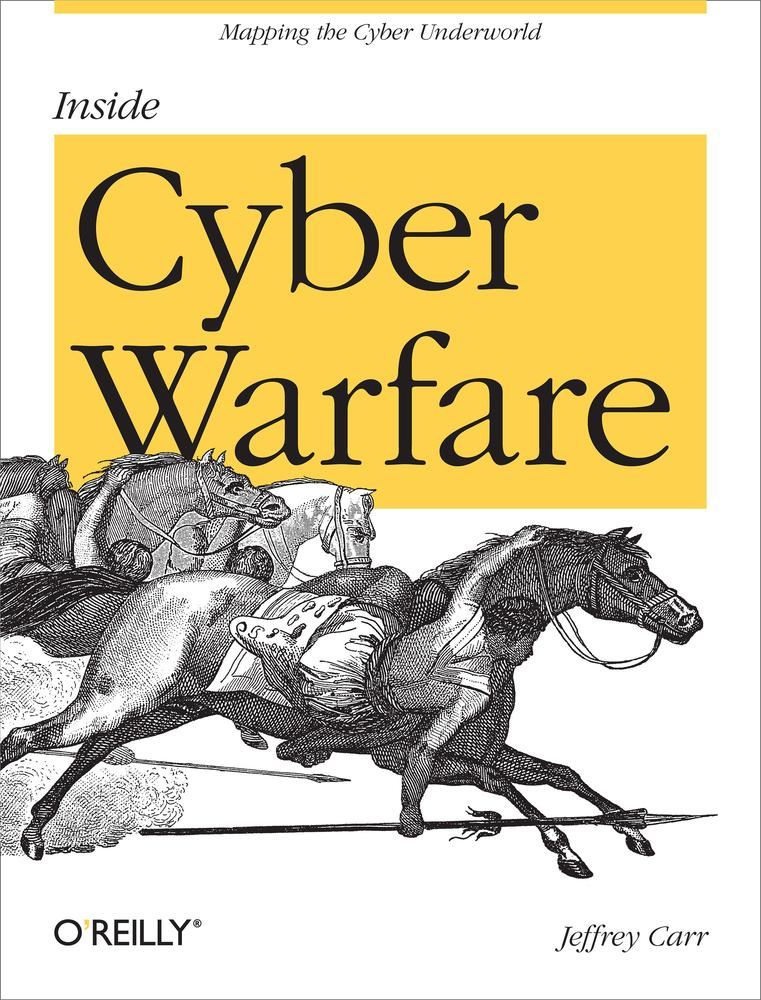 Inside Cyber Warfare By: Jeffrey Carr