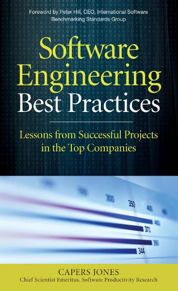 Software Engineering Best Practices : Lessons from Successful Projects in the Top Companies: Lessons from Successful Projects in the Top Companies By: Capers Jones