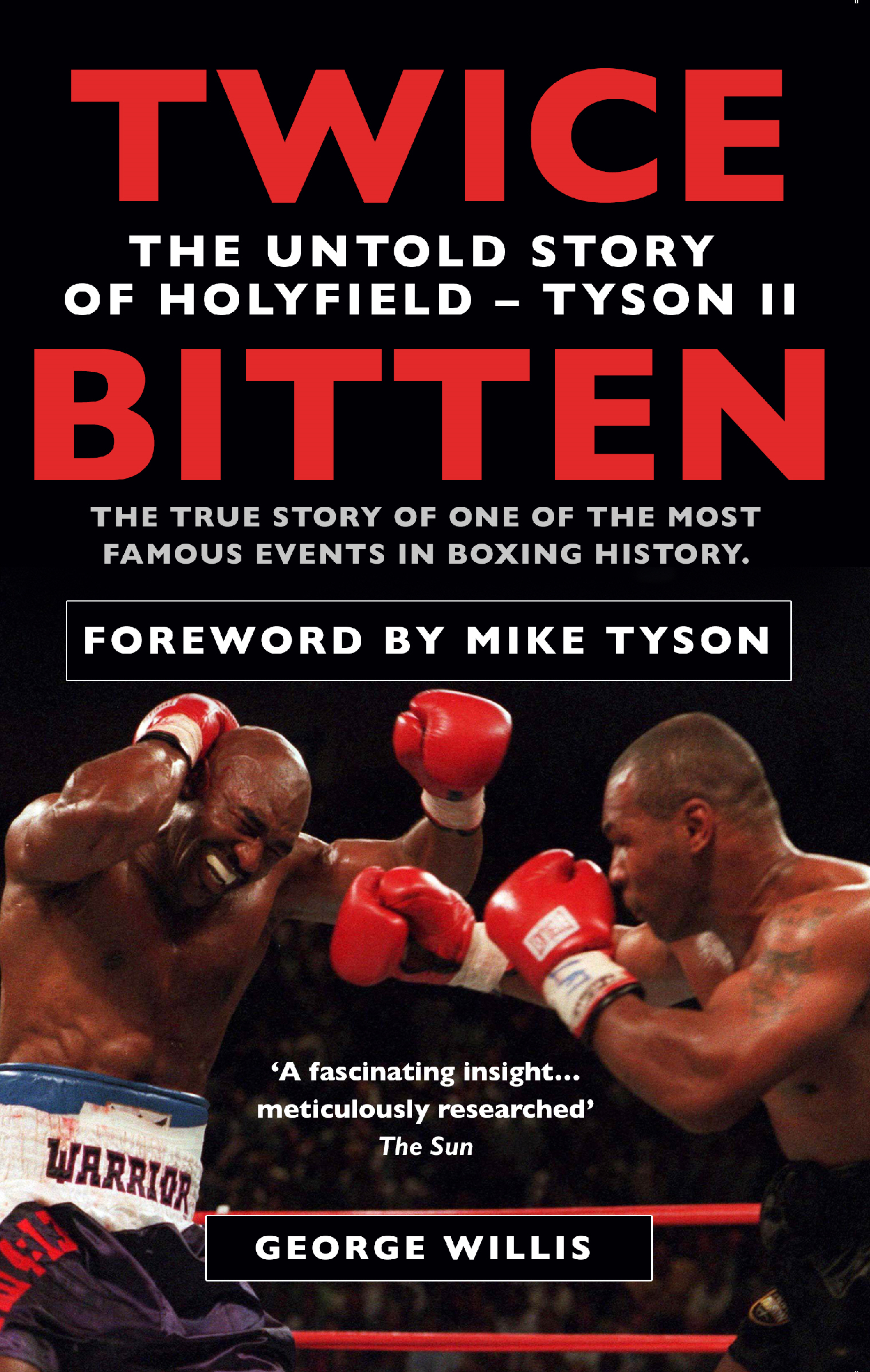 Twice Bitten The Untold Story of Holyfield?Tyson II