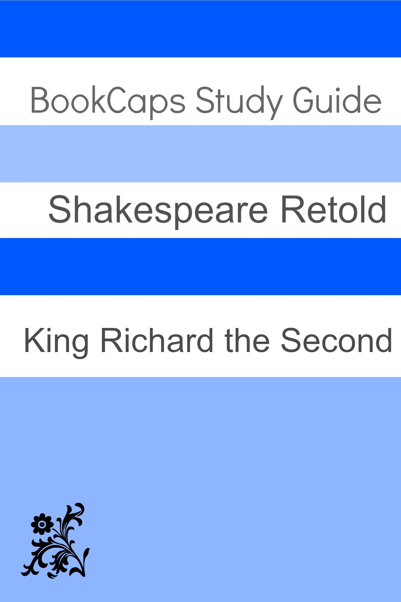 BookCaps - King Richard the Second In Plain and Simple English (A Modern Translation and the Original Version)
