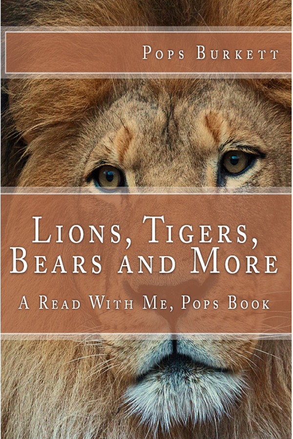 Lions, Tigers, Bears & More!