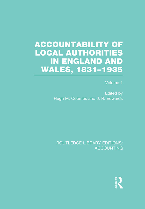 Accountability of Local Authorities in England and Wales 1834-1935 Vol 1