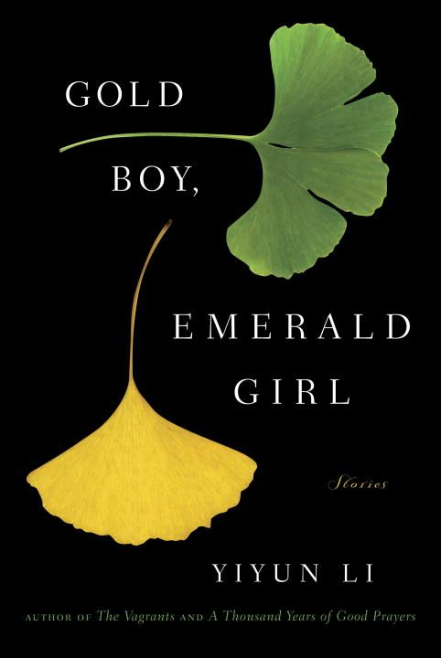 Gold Boy, Emerald Girl By: Yiyun Li