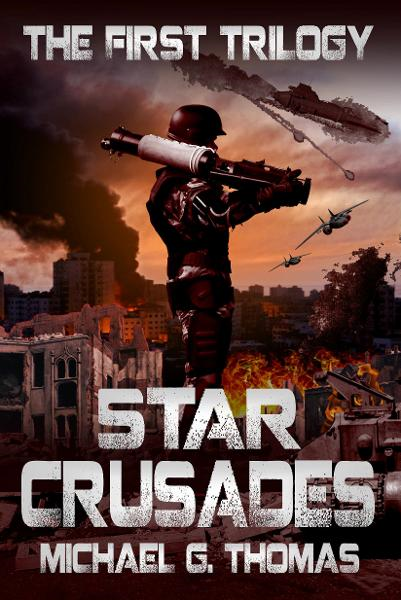 Star Crusades Uprising: The First Trilogy (Books 1-3)