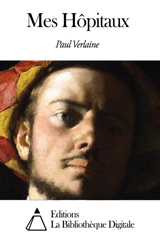 Paul Verlaine - Mes Hôpitaux