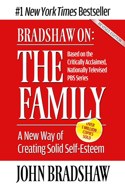 Bradshaw On: The Family By: John Bradshaw