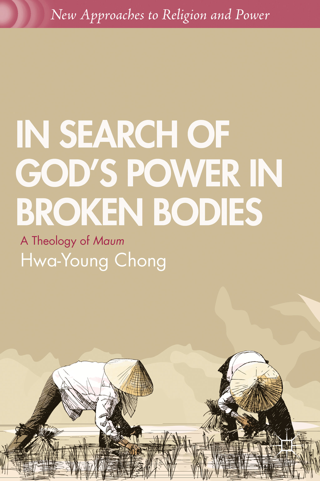 In Search of God's Power in Broken Bodies A Theology of Maum
