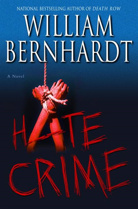 Hate Crime By: William Bernhardt