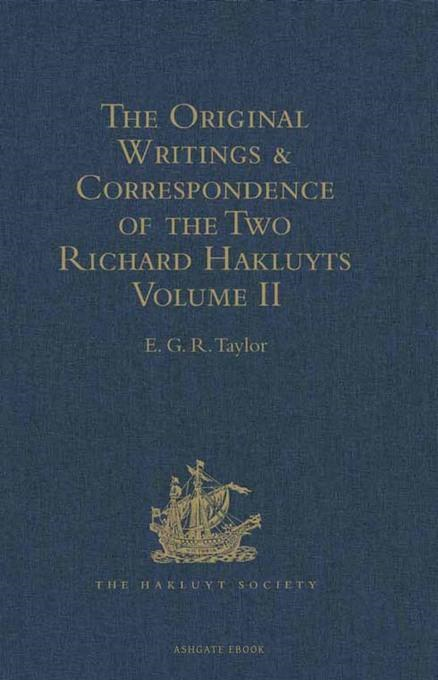 E.G.R. Taylor - The Original Writings and Correspondence of the Two Richard Hakluyts