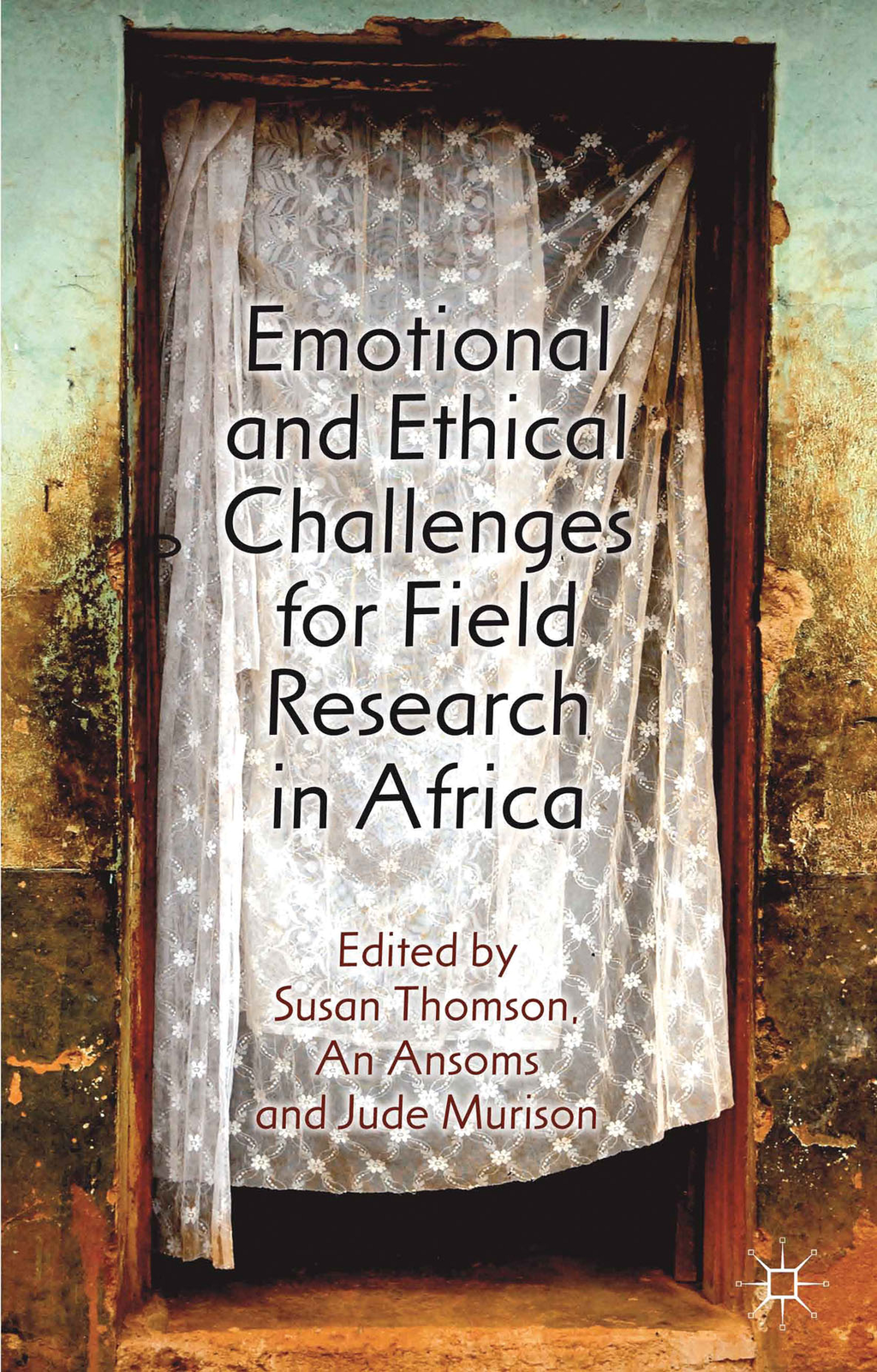 Emotional and Ethical Challenges for Field Research in Africa The Story Behind the Findings