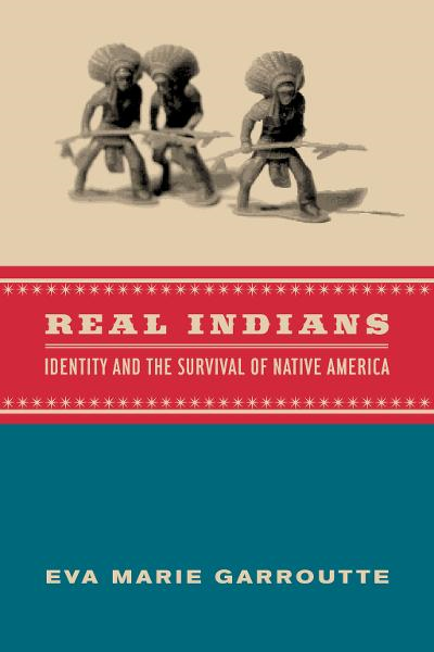 Real Indians By: Eva Marie Garroutte