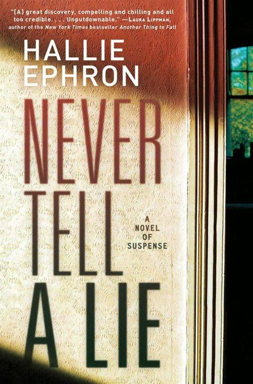 Never Tell a Lie By: Hallie Ephron