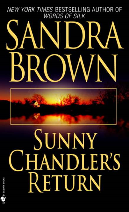 Sunny Chandler's Return By: Sandra Brown