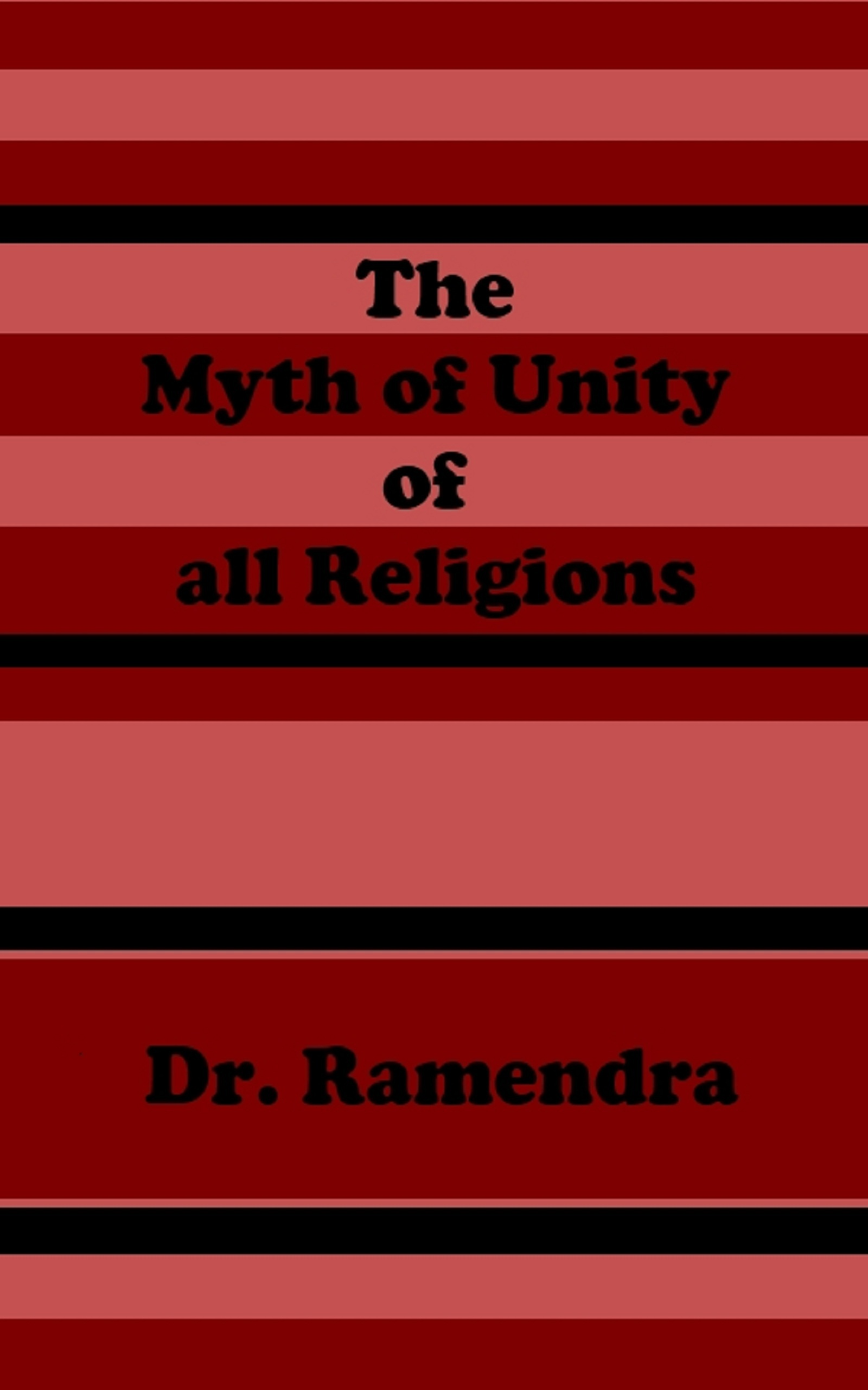 The Myth of Unity of all Religions