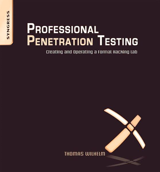 Professional Penetration Testing By: Thomas Wilhelm