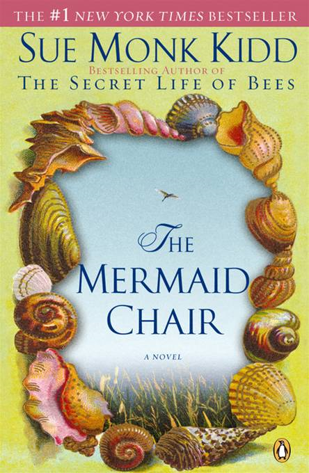The Mermaid Chair By: Sue Monk Kidd