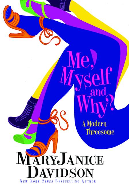 Me, Myself and Why? By: MaryJanice Davidson