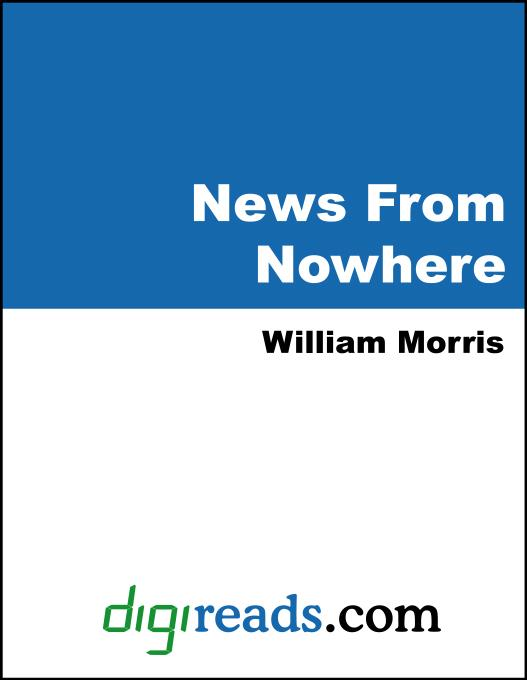 William Morris - News From Nowhere, or An Epoch of Rest