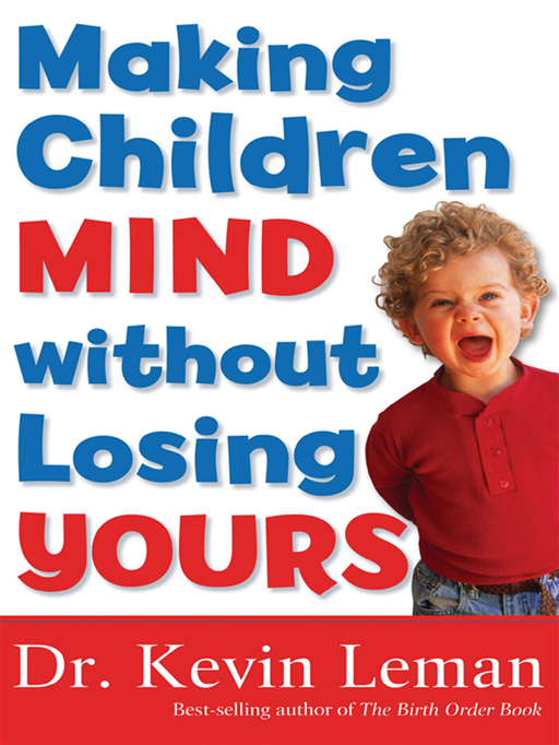 Making Children Mind without Losing Yours By: Kevin Leman