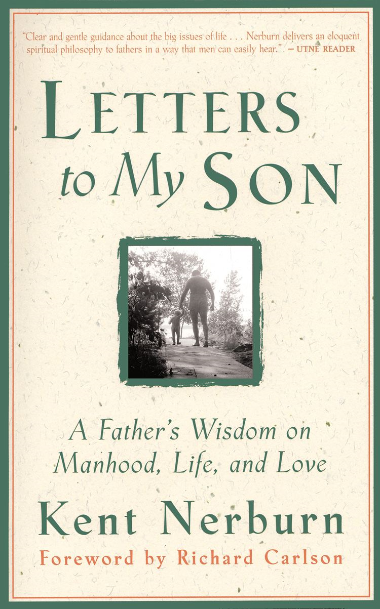 Letters to my Son By: Kent Nerburn