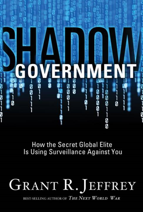 Shadow Government By: Grant R. Jeffrey