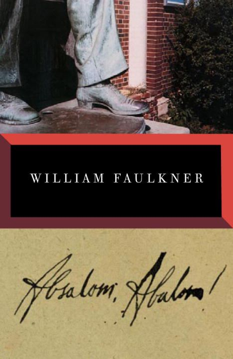 Absalom, Absalom! By: William Faulkner