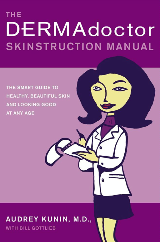 The DERMAdoctor Skinstruction Manual By: M.D., Audrey Kunin