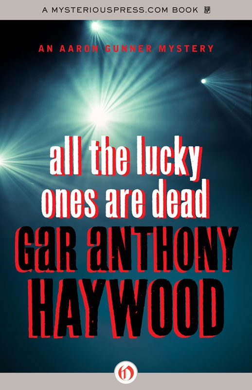 All the Lucky Ones Are Dead By: Gar Anthony Haywood
