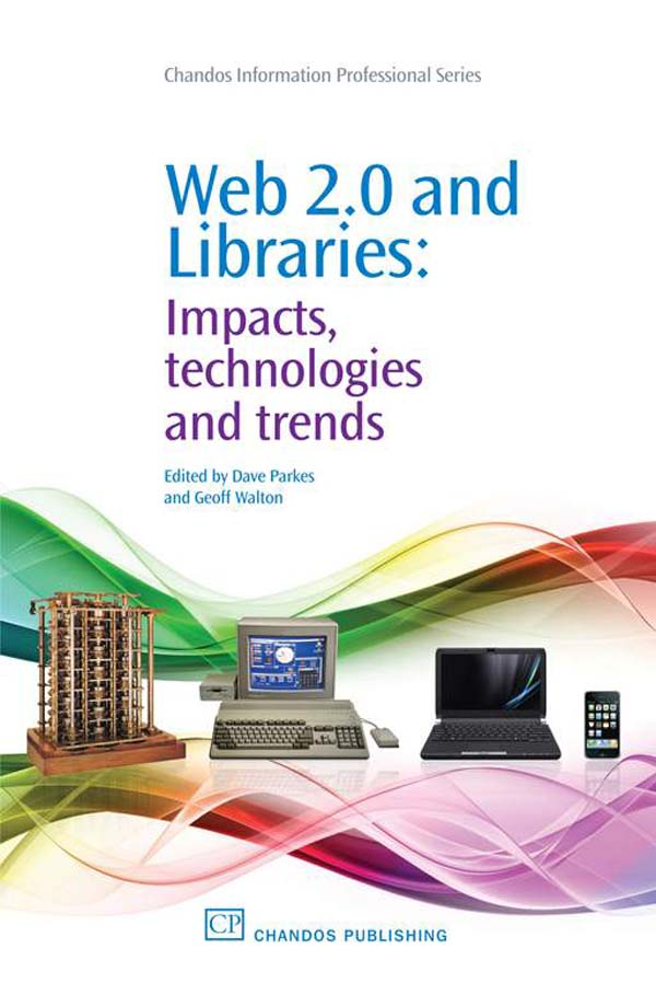 Web 2.0 and Libraries Impacts,  Technologies And Trends