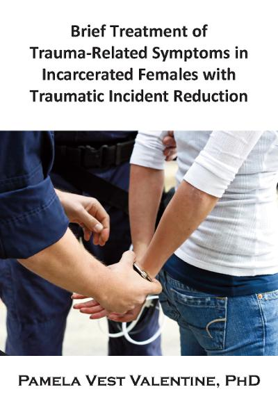 Brief Treatment of Trauma-Related Symptoms in Incarcerated Females with TIR