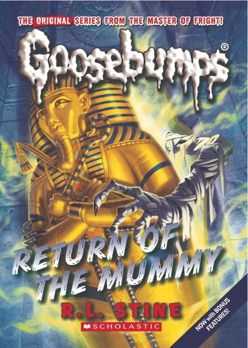 Classic Goosebumps #18: Return of the Mummy By: R.L. Stine