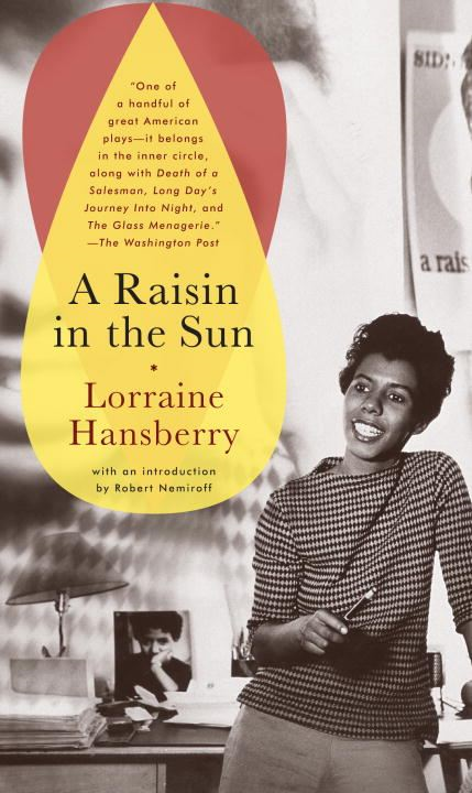 A Raisin in the Sun By: Lorraine Hansberry