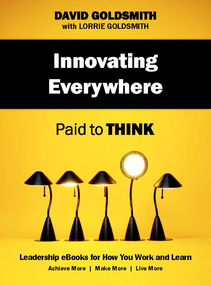 Innovating Everywhere: Paid to Think By: David Goldsmith