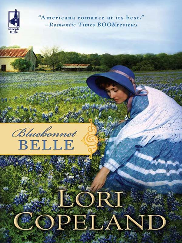 Bluebonnet Belle By: Lori Copeland